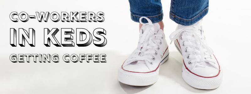Coworkers in Keds Getting Coffee - header image
